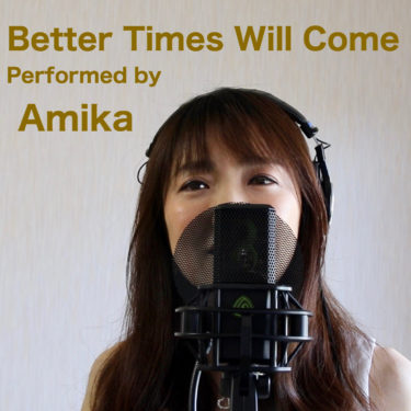 Better Times Will Come Performed by Amika